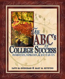 The ABCs of College Success Information  Inspiration  and Just Plain Fun