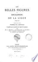 Les belles figures et drolleries de la Ligue  1589 1600  recueillies par P  de L Estoile et publ  par G  Brunet  and others