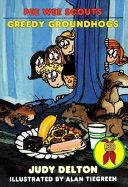 Greedy Groundhogs