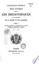 catalogue g n ral des livres composant les biblioth ques du d partement de la marine et des colonies