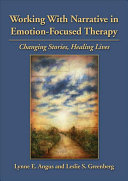 Working with Narrative in Emotion focused Therapy