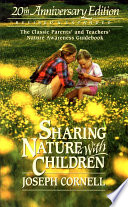 Sharing Nature with Children Cornell Drew Upon A Wealth Of