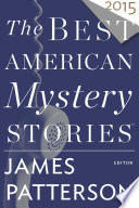 The Best American Mystery Stories 2015 : collection of the best mystery...