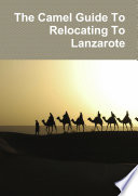 The Camel Guide To Relocating To Lanzarote