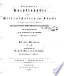 Allgemeine encyclop  die der wissenschaften und k  nste in alphabetischer folge von genannten schrifts bearbeitet und herausgegeben von J  S  Ersch und J  G  Gruber