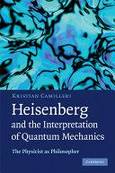 Heisenberg and the Interpretation of Quantum Mechanics