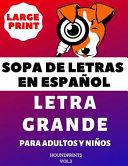 Sopa De Letras En Espa Ol Letra Grande Para Adultos Y Ni Os Vol 2 Large Print Spanish Word Search Puzzle For Adults And Kids