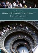 What Is Ignatian Spirituality