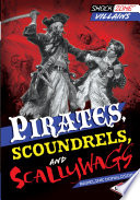 Pirates, Scoundrels, And Scallywags : some of the world's most...