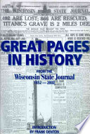 Great Pages in History from the Wisconsin State Journal, 1852-2002 In The History Of The