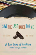 Save The Last Dance For Me : of the society of stranders, an organization of...