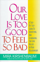 Our Love Is Too Good To Feel So Bad