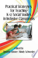 Practical Strategies for Teaching K12 Social Studies in Inclusive Classrooms