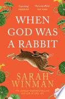 When God Was A Rabbit : rabbit continues to captivate and enchant...