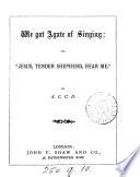 We Got Agate Of Singing Or Jesus Tender Shepherd Hear Me By A C C D