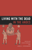Living with the Dead in the Andes
