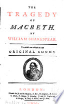 The tragedy of Macbeth, to which are added all the orig. songs