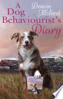 A Dog Behaviourist   s Diary