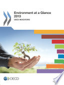 Environment At A Glance 2013 Oecd Indicators