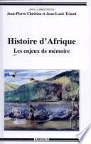 Histoire d'Afrique Debat Sur Histoire Et Memoire Est A