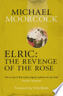 Elric: The Revenge of the Rose by Michael Moorcock