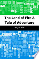 The Land of Fire  A Tale of Adventure