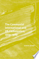 The Communist International and US Communism  1919 1929
