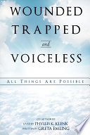 Wounded Trapped and Voiceless