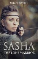 Sasha The Lone Warrior : and a mysterious zulu warrior, she...