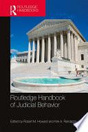 Routledge Handbook of Judicial Behavior