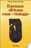 Il pensare africano come  vitalogia