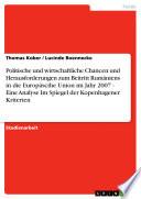 Politische und wirtschaftliche Chancen und Herausforderungen zum Beitritt Rumäniens in die Europäscihe Union im Jahr 2007 - Eine Analyse Im Spiegel der Kopenhagener Kriterien