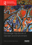 Routledge International Handbook of Gender and Environment