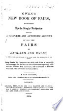 Owen s New Book of Fairs     being a complete and authentic account of all the fairs in England and Wales     New edition     with     additions