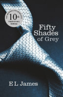 Fifty Shades of Grey : 50 Shades Trilogy : Book 1 - E. L. James