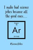I Make Bad Science Jokes Book PDF
