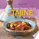 Die Besten Rezepte F R Die Tajine Aromatisch Fettarm Und Gesund Kochen Mit Dem Dampfgarer Der Orientalischen K Che