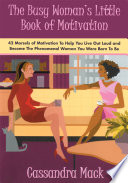 The Busy Woman s Little Book of Motivation