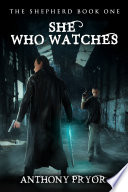 She Who Watches  The Shepherd Book 1