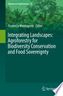 Integrating Landscapes: Agroforestry for Biodiversity Conservation and Food Sovereignty Society Has Come To Recognize Their Multiple