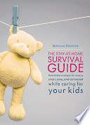 The Stay at Home Survival Guide