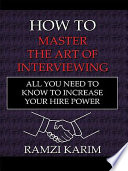 How To Master The Art Of Interviewing book