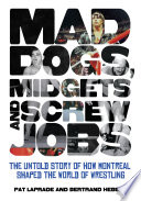 Mad Dogs  Midgets and Screw Jobs