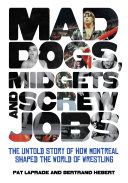 Book Mad Dogs, Midgets and Screw Jobs