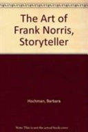 The art of Frank Norris, storyteller