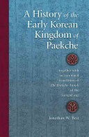 A History of the Early Korean Kingdom of Paekche: Together with an Annotated Translation of the Paekche Annals of the Samguk Sagi