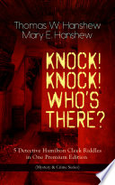 KNOCK  KNOCK  WHO   S THERE      5 Detective Hamilton Cleek Riddles in One Premium Edition  Mystery   Crime Series