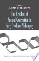 The Problem of Animal Generation in Early Modern Philosophy Book PDF