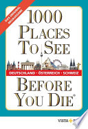 1000 Places To See Before You Die   Deutschland    sterreich  Schweiz