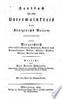 Handbuch für den untermainkreis des königreichs Baiern, oder Verzeichniss aller dessen stellen, behörden, aemter, etc